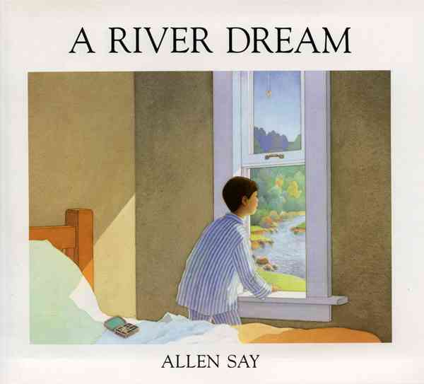 A River Dream By Say, Allen