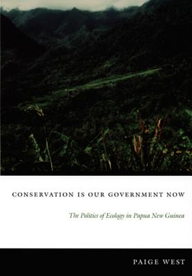 Conservation Is Our Government Now By West, Paige